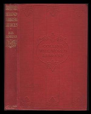 Behind Turkish Lattices (Collins' Wide World Library): Jenkins, H. D.