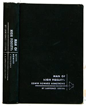 Man of High Fidelity: Edwin Howard Armstrong: Lessing, Lawrence