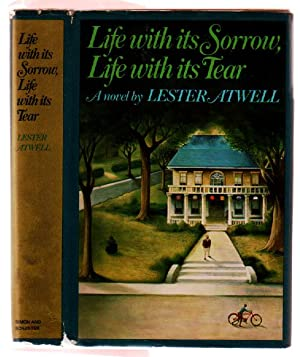 Life with Its Sorrow, Life with Its Tear: Atwell, Lester