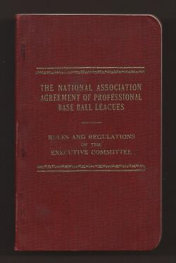 The National Association Agreement of Professional Baseball Leagues . Rules and Regulations of the ...