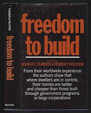 Freedom to Build: Dweller Control of the Housing Process: Turner, John F.C.; Fichter, Robert [...