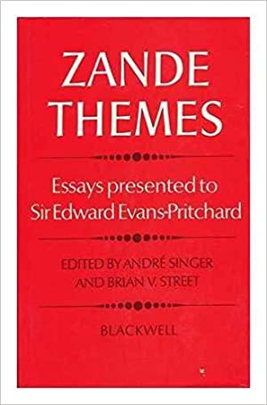 Zande Themes: Essays Presented to Sir Edward Evans-Pritchard