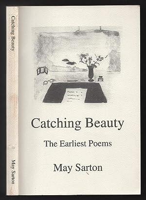 Catching Beauty the Earliest Poems 1924-1929: Sarton, May; Sherman, Susan (Editor)