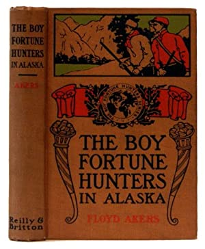 The Boy Fortune Hunters in Alaska (The Boy Fortune Hunters Series): Akers, Floyd [pseudonym of L. ...