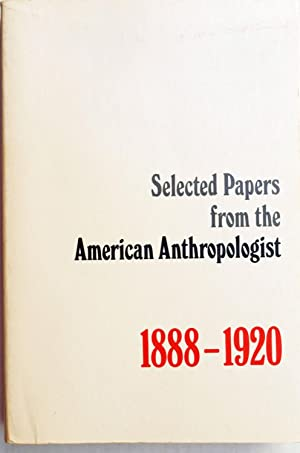 Selected Papers from the American Anthropologist 1888-1920
