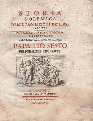 Storia Polemica delle Proibizioni de' Libri scritta: Zaccaria, Francesco Antonio