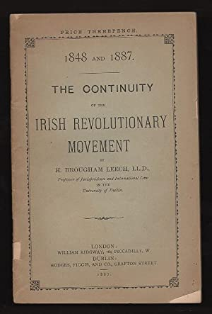 1848 and 1887: The Continuity of the Irish Revolutionary Movement: Leech, H. Brougham