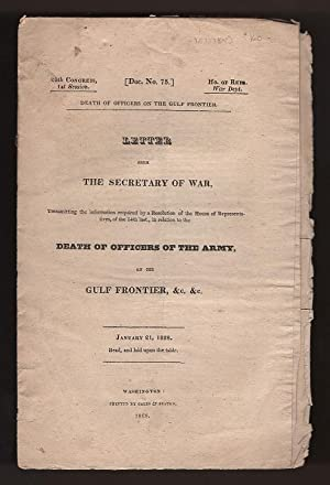 Letter from the Secretary of War . in Relation to the Deaths of Officers of the Army, on the Gulf ...