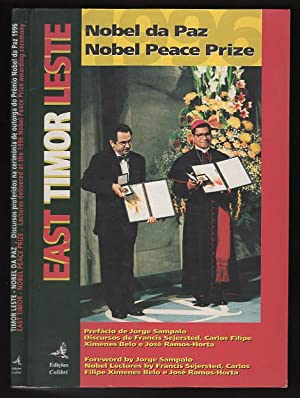 East Timor Nobel Peace Prize: Lectures Delivered at the 1996 Nobel Peace Pr ize Awarding Ceremony: ...