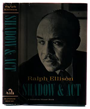 Shadow and Act: Ellison, Ralph