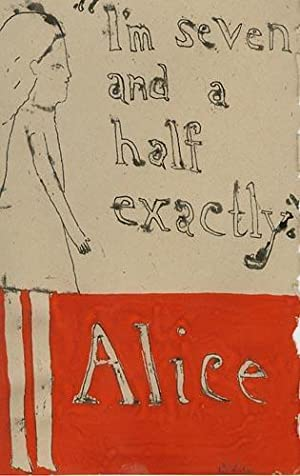 "I'm Seven and a Half Exactly"" : Sketch for Through the Looking Glass and What Alice Found..."