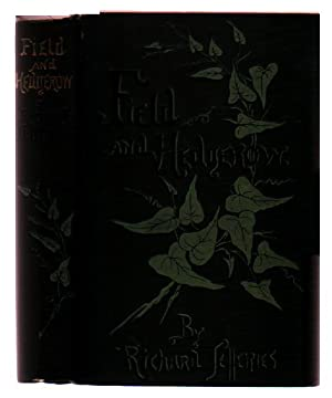 Field and Hedgerow: Being the Last Essays of Richard Jefferies, Collected By His Widow: Jefferies, ...