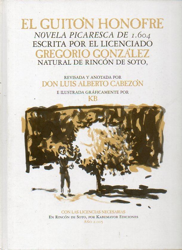 EL GUITÓN HONOFRE, NOVELA PICARESCA DE 1604 ESCRITA POR EL LICENCIADO GREGORIO GONZÁ...
