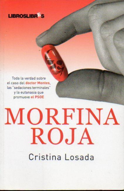 MORFINA ROJA. 1ª edición. - Losada, Cristina.