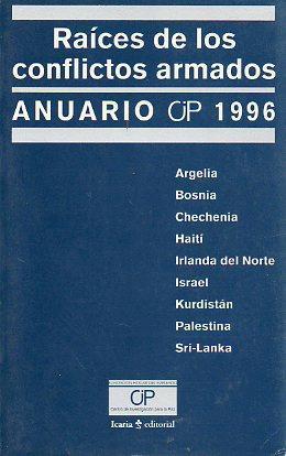 RAÍCES DE LOS CONFLICTOS ARMADOS Anuario 1996. - Aguirre, Mariano (Ed.)