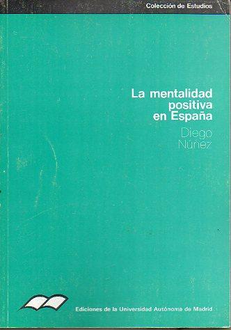 LA MENTALIDAD POSITIVA EN ESPAÑA. - Núñez, Diego.