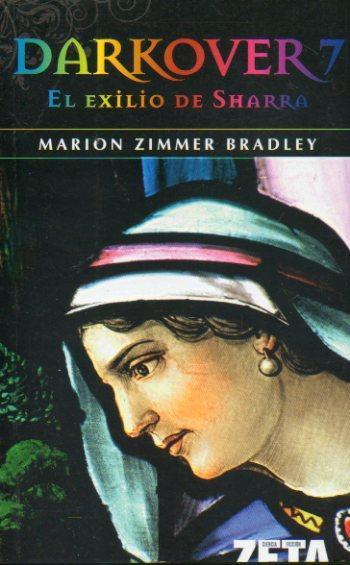 DARKOVER. 7. EL EXILIO DE SHARRA. Trad. Mirta Rosenberg. - Bradley, Marion Zimmer.