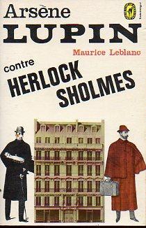 ARSÈNE LUPIN CONTRE HERLOCK SHOLMÈS. - Leblanc, Maurice.