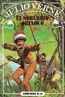 EL SOBERBIO ORINOCO. - Verne, Julio.