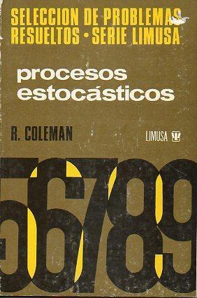 PROCESOS ESTOCÁSTICOS. Volumen 14.: Coleman, R.