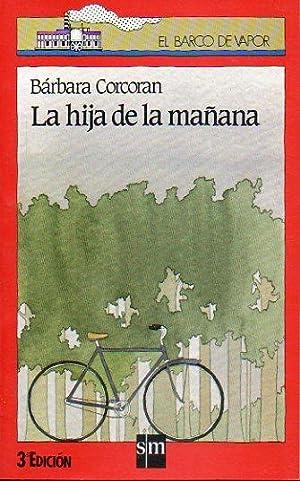 LA HIJA DE LA MAÑANA. Ilustraciones de: Corcoran, Barbara.