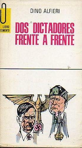 DOS DICTADORES FRENTE A FRENTE. Trad. M. T. C.: Alfieri, Dino.