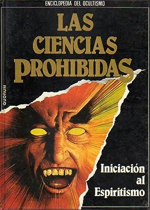 LAS CIENCIAS PROHIBIDAS. ENCICLOPEDIA DEL OCULTISMO. Vol. 1. INICIACIÓN AL ESPIRITISMO.: ...