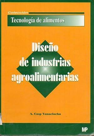 DISEÑO DE INDUSTRIAS ALIMENTARIAS.: Casp Vanaclocha, Ana.