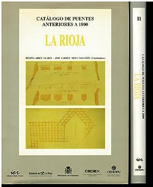 CATÁLOGO DE PUENTES ANTERIORES A 1800. LA RIOJA.: Arrúe Ugarte, Begoña / Moya Valgañón, José...