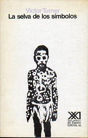 LA SELVA DE LOS SÍMBOLOS. 1ª edición: Turner, Victor.