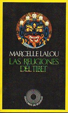 LAS RELIGIONES DEL TIBET. Trad. Ramón Prats.: Lalou, Marcelle.