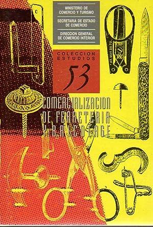 COMERCIALIZACIÓN DE FERRETERÍA Y BRICOLAGE. Vol. I.: Dirección General de Comercio ...