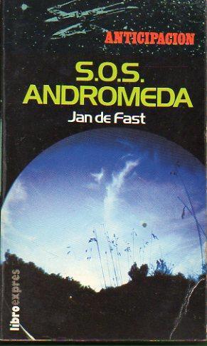 S. O. S. ANDRÓMEDA.: De Fast, Jan.