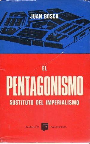 EL PENTAGONISMO, SUSTITUTO DEL IMPERIALISMO.: Bosch, Juan.