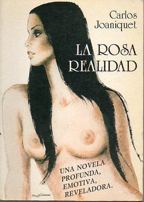 LA ROSA REALIDAD. 4ª ed.: Joaniquet, Carlos.