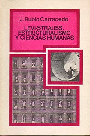 LEVI-STRAUSS. ESTRUCTURALISMO Y CIENCIAS HUMANAS.: Rubio Carracedo, José.