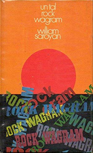 UN TAL ROCK WAGRAM. Trad. Jorge Ferrer: Saroyan, William.