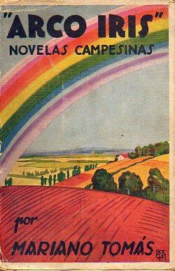 "ARCO IRIS"". NOVELAS CAMPESINAS.: Tomás, Mariano."