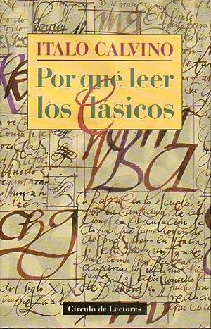 POR QUÉ LEER LOS CLÁSICOS. Textos sobre: Calvino, Italo.