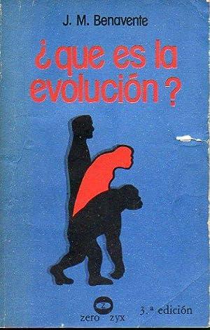 QUÉ ES LA EVOLUCIÓN? Prólogo del Dr.: Benavente, José María.