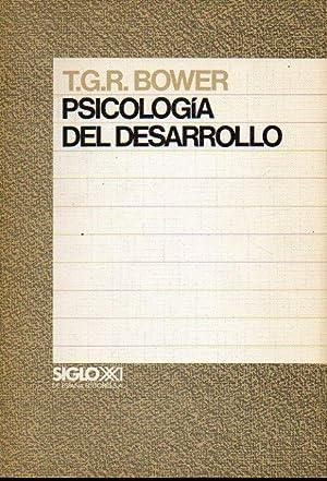 PSICOLOGÍA DEL DESARROLLO. 1ª edición en español.: Bower, T. G.