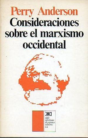 CONSIDERACIONES SOBRE EL MARXISMO OCCIDENTAL.1ª edición en: Anderson, Perry.