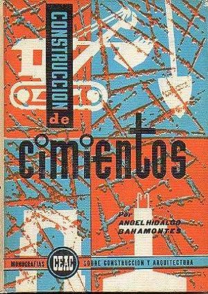 CONSTRUCCIÓN DE CIMIENTOS. Con 183 figs. 4ª: Hidalgo Bahamontes, Ángel.
