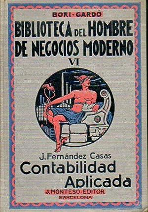 BIBLIOTECA DEL HOMBRE DE NEGOCIOS MODERNO. Vol. VI. CONTABILIDAD APLICADA. 1ª edición.:...
