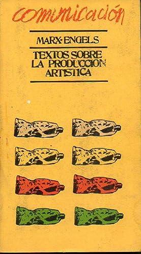 TEXTOS SOBRE LA PRODUCCIÓN ARTÍSTICA. Selección, prólogo: Marx-Engels.