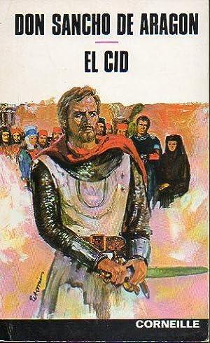 DON SANCHO DE ARAGÓN / EL CID.: Corneille, Pierre.