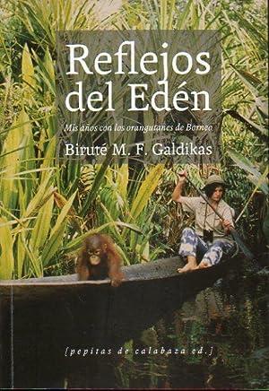 REFLEJOS DEL EDÉN. Mis años con los orangutanes de Borneo. 1ª edición ...