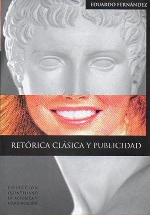 RETÓRICA CLÁSICA Y PUBLICIDAD. 1ª edición.: Fernández, Eduardo.