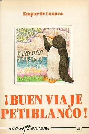 BUEN VIAJE, PETIBLANCO! Ilustrs. de Monserrat Brucart.: De Lanuza, Empar.
