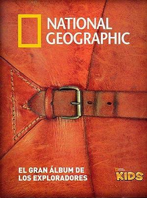 NATIONAL GEOGRAPHIC. EL GRAN ÁLBUM DE LOS EXPLORADORES. Sin cromos.: National Geographic ...